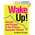 Wake Up!: Survive and Prosper in the Coming Economic Turmoil