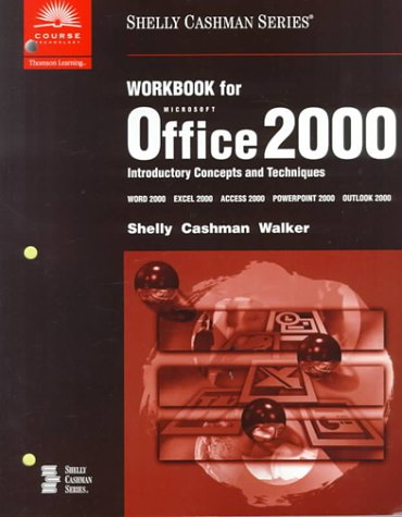 Workbook for Shelly/Cashman/Vermaat's Microsoft Office 2000: Introductory Concepts and Techniques