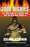 img - for 3000 Degrees: The True Story of a Deadly Fire and the Men Who Fought It book / textbook / text book