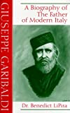 img - for Giuseppe Garibaldi: A Biography of the Father of Modern Italy book / textbook / text book