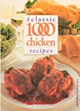 Carolyn Humphries The Classic 1000 Chicken Recipes