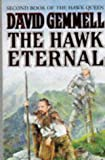 "The Hawk Eternal: Second Book of "" the Hawk Queen "" (The Hawk Queen) (0099893002) by Gemmell, David"