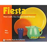 Fiesta: The Homer Laughlin China Company's Colorful Dinnerware (A Schiffer Book for Collectors)