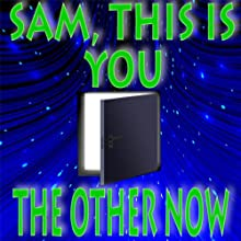 'Sam, This Is You' and 'The Other Now' (       UNABRIDGED) by Murray Leinster Narrated by Mac Kelly