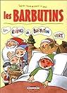 Les Barbutins. 1, La rhino de Barbutin Vert