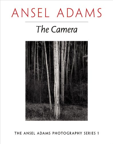 Ansel Adams: The Camera (The Ansel Adams Photography Series 1): Ansel Adams, Robert Baker: 9780821221846: Amazon.com: Books