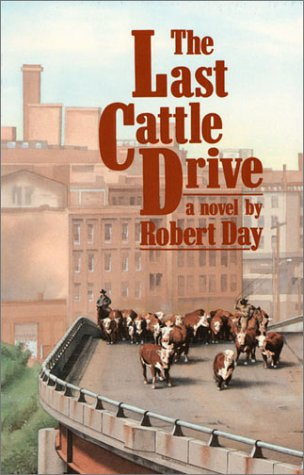 The Last Cattle Drive: Robert Day: 9780700603442: Amazon.com: Books