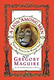 A Lion Among Men (The Wicked Years, Book 3) (0060548924) by Maguire, Gregory