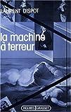 echange, troc Laurent Dispot - La machine à terreur