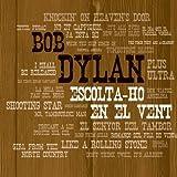 Escolta-Ho en El Vent - Bob Dylan Tribut