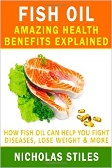 Fish Oil Amazing Health Benefits Explained How Fish Oil