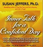 Susan Jeffers Inner Talk for a Confident Day (Fear-Less Series) by Jeffers, Susan (2006)