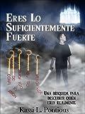 Eres Lo Suficientemente Fuerte (You're Strong Enough) (Spanish Edition)