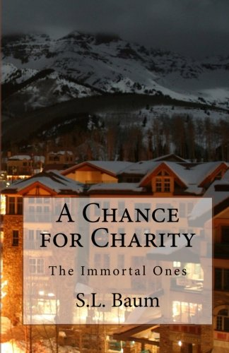 A Chance for Charity (Paperback) by S.L. Baum