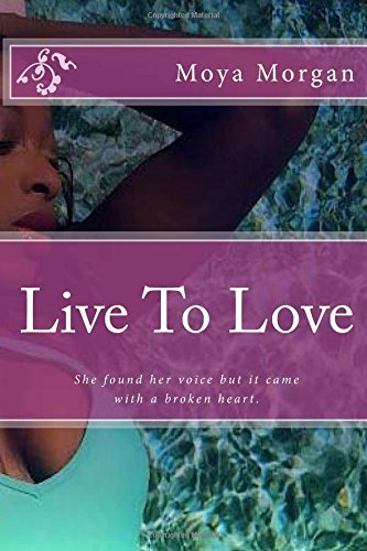Live To Love: She found her voice but it came with a broken heart.