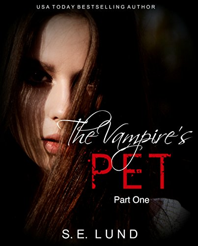 S. E. Lund - The Vampire's Pet: Part One