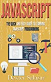 JavaScript: The Quick and Easy Guide to Learning JavaScript Programming (javascript for beginners, javascript programming,...