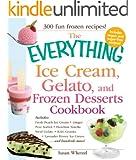 The Everything Ice Cream, Gelato, and Frozen Desserts Cookbook: Includes Fresh Peach Ice Cream, Ginger Pear Sorbet, Hazelnut Nutella Swirl Gelato, Kiwi ... Ice Cream...and hundreds more! (Everything®)