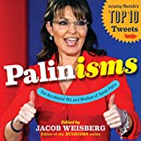img - for Palinisms: The Accidental Wit and Wisdom of Sarah Palin: 2012 Day-to-Day Calendar book / textbook / text book
