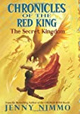 Chronicles of the Red King: The Secret Kingdom