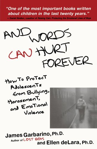 And Words Can Hurt Forever: How to Protect Adolescents from Bullying, Harassment, and Emotional Violence PDF
