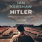 Hitler: A Biography (       ungekürzt) von Ian Kershaw Gesprochen von: Damian Lynch