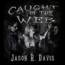Caught in the Web: Invisible Spiders Book 2 (       UNABRIDGED) by Jason Davis Narrated by Darren Marlar