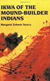 Ikwa Of The Mound-Builder Indians
