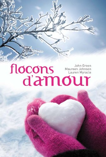 Flocons d'amour - Maureen Johnson, Lauren Myracle,John Green,Alice Delarbre 51J7wGOjKAL