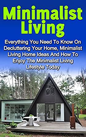 Minimalist living everything you need to know on for Minimalist lifestyle uk
