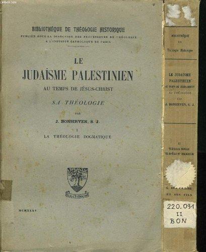 Le judaisme palestinien au temps de jesus christ sa theologie en 2 tomes : la théologie dogmatiques / théologie morale vie morale et religieuse