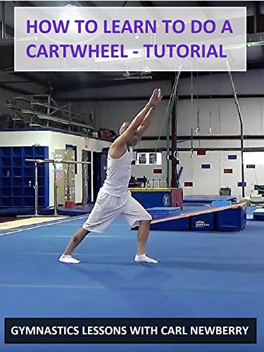 How to Learn to Do a Cartwheel: Tutorial
