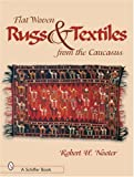 Robert H. Nooter Flat-woven Rugs & Textiles from the Caucasus