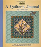 img - for A Quilter's Journal: A Place for Keeping Photos, Fabrics and Memories of Your Favorite Quilts (Granola Girl Designs) book / textbook / text book