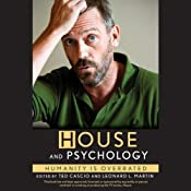 'House' and Psychology: Humanity Is Overrated | [Ted Cascio (editor), Leonard L. Martin (editor)]