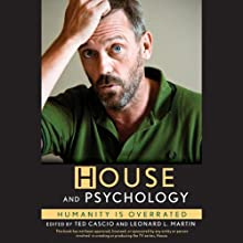 'House' and Psychology: Humanity Is Overrated (       UNABRIDGED) by Ted Cascio (editor), Leonard L. Martin (editor) Narrated by Pete Larkin