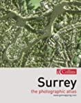 Surrey: The Photographic Atlas (Getma...