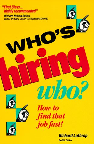 Who's Hiring Who: How to Find That Job Fast