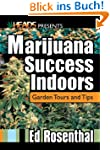 Marijuana Success Indoors: Garden Tou...