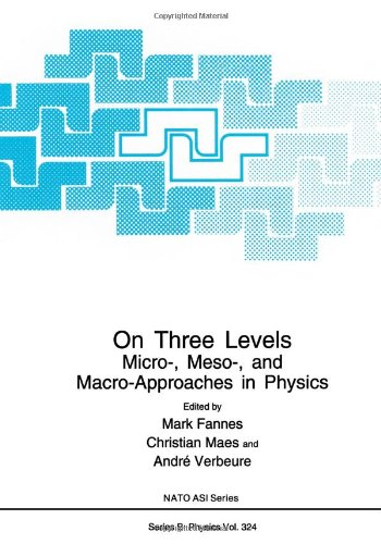 On Three Levels: Micro-, Meso-, And Macro-Approaches In Physics (Nato Science Series B:)