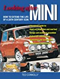Ted Connolly Looking After Mini: How to Extend the Life of a 20th Century Icon