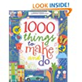 1000 Things to Make and Do (Usborne Activity Books)