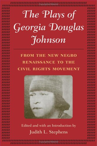 georgia douglas johnson The plays of georgia douglas johnson from the new negro renaissance to the civil rights movement recovering the stage work of one of america's finest black female writers.