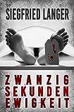 'Zwanzig Sekunden Ewigkeit' von 'Siegfried Langer'