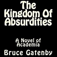 The Kingdom of Absurdities (       UNABRIDGED) by Bruce Gatenby Narrated by Ross Pendleton
