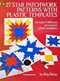 Plastic Templates for 27 Star Patchwork Patterns (includes 5 different permanent plastic templates) (0486258440) by Weiss, Rita