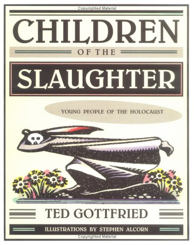 Children Of The Slaughter:Young People of the Holocaust