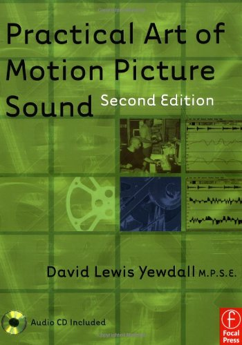 Practical Art of Motion Picture Sound, Second Edition