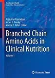 Branched Chain Amino Acids in Clinical Nutrition: Volume 1 (Nutrition and Health)