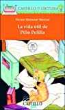 img - for La vida util de Pillo Polilla (Castillo de la Lectura Naranja) (Spanish Edition) book / textbook / text book